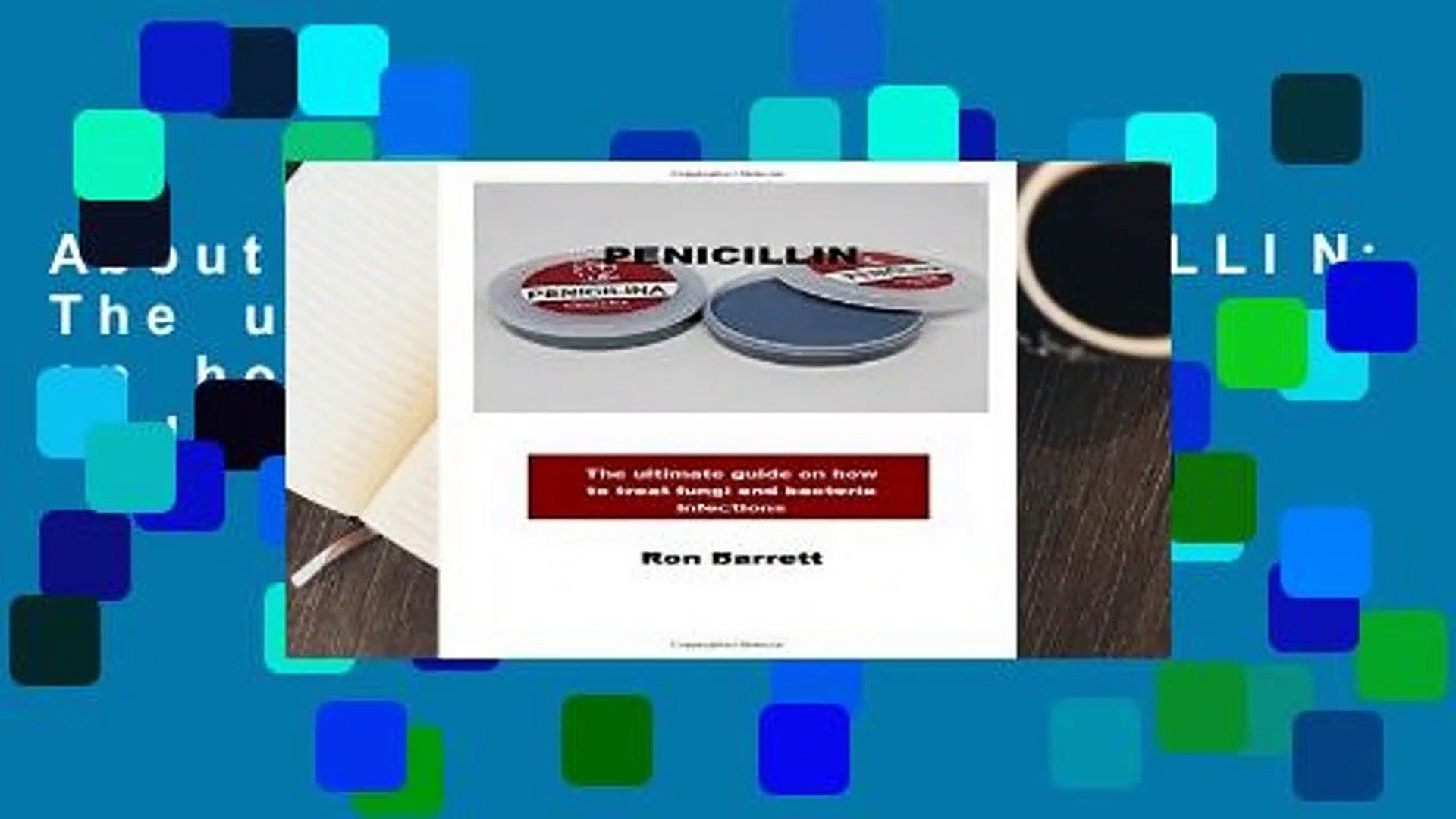 About For Books  PENICILLIN: The ultimate guide on how to treat fungi and bacteria infections