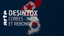 Intox et rebonds dans les deux Corées - 18/06/2019 - Désintox