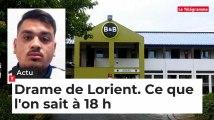 Drame de Lorient. Le point à 18 h