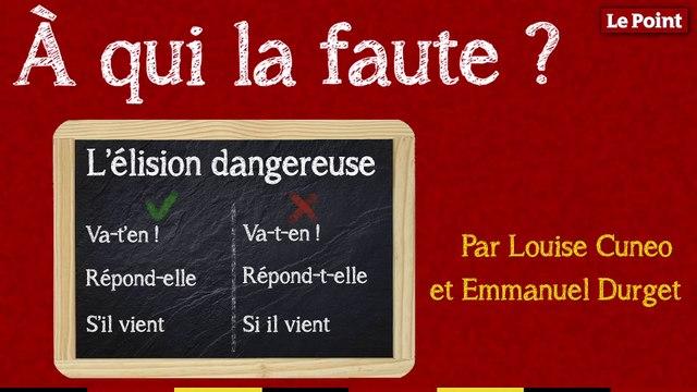 À qui la faute ? #13 : l'élision dangereuse