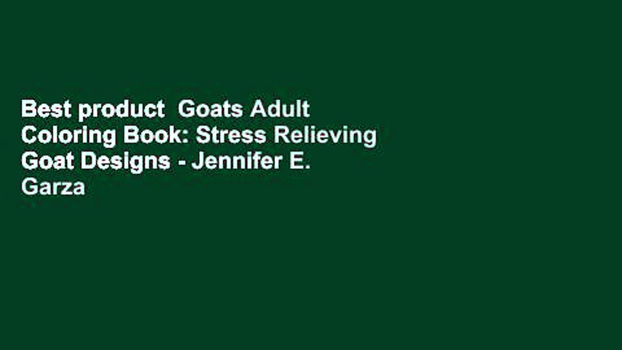 Best product  Goats Adult Coloring Book: Stress Relieving Goat Designs – Jennifer E. Garza
