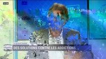 Le grand format: Des solutions contre les addictions - 16/06