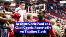 Rockets Chris Paul and Clint Capela Reportedly on Trading Block