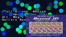 Full E-book  Beyond 3D: Improve Your Vision with Magic Eye  Best Sellers Rank : #1
