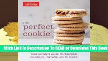 Online The Perfect Cookie: Your Ultimate Guide to Foolproof Cookies, Brownies, and Bars  For Full