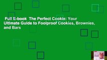 Full E-book  The Perfect Cookie: Your Ultimate Guide to Foolproof Cookies, Brownies, and Bars