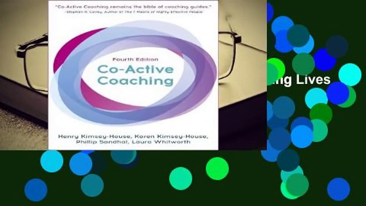 Full E-book  Co-Active Coaching, Fourth Edition: Changing Business, Transforming Lives  Best
