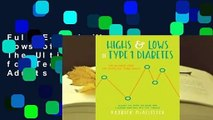 Full E-book Highs  Lows of Type 1 Diabetes: The Ultimate Guide for Teens and Young Adults  For Trial