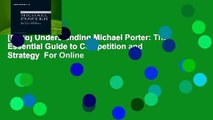 [Read] Understanding Michael Porter: The Essential Guide to Competition and Strategy  For Online