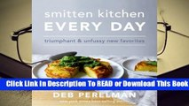 [Read] Smitten Kitchen Every Day: Triumphant and Unfussy New Favorites  For Trial