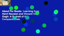 About For Books  Learning from Henri Nouwen and Vincent Van Gogh: A Portrait of the Compassionate