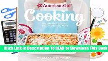 [Read] American Girl Cooking: Recipes for Delicious Snacks, Meals  More  For Full