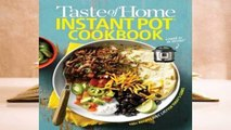 [Read] Taste of Home Instant Pot Cookbook: Savor 175 Must-have Recipes Made Easy in the Instant