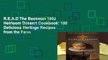 R.E.A.D The Beekman 1802 Heirloom Dessert Cookbook: 100 Delicious Heritage Recipes from the Farm