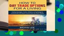 [BEST SELLING]  How to Day Trade Options for a Living: Trading Strategies, Tactics, Patterns,