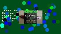 Full version  The Radium Girls: The Dark Story of America's Shining Women  For Kindle
