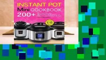R.E.A.D Instant Pot Mini Cookbook: 200+ Easy and Delicious Mouthwatering Recipes for All Mini