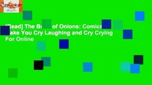 [Read] The Book of Onions: Comics to Make You Cry Laughing and Cry Crying  For Online