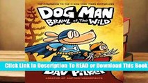 [Read] Dog Man: Brawl of the Wild (Dog Man, #6)  For Trial