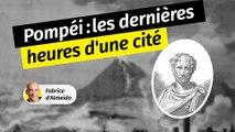 Pompéi : les dernières heures d'une cité antique