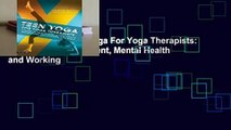 Full version  Teen Yoga For Yoga Therapists: A Guide to Development, Mental Health and Working