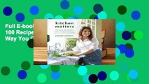 Full E-book Kitchen Matters: More than 100 Recipes and Tips to Transform the Way You Cook and Eat