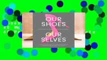 About For Books  Our Shoes, Our Selves: 40 Women, 40 Stories, 40 Pairs of Shoes Complete