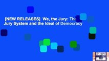 [NEW RELEASES]  We, the Jury: The Jury System and the Ideal of Democracy