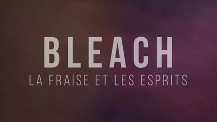 Bleach : La fraise et les esprits