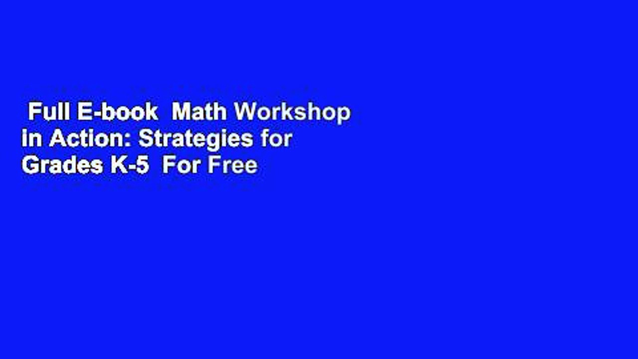 Full E-book  Math Workshop in Action: Strategies for Grades K-5  For Free
