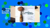 Full E-book The Perfect Scoop, Revised and Updated: 200 Recipes for Ice Creams, Sorbets, Gelatos,