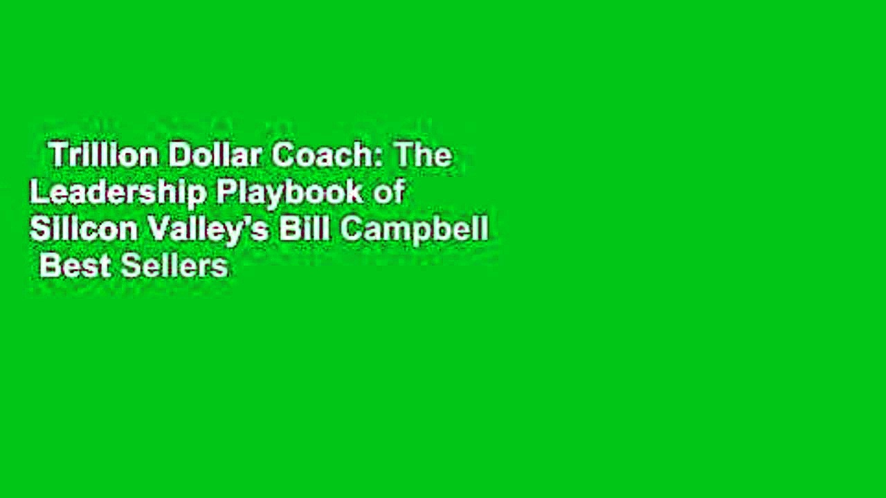 Trillion Dollar Coach: The Leadership Playbook of Silicon Valley's Bill Campbell  Best Sellers
