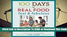 Full E-book 100 Days of Real Food: Fast  Fabulous: The Easy and Delicious Way to Cut Out Processed
