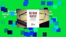 Full E-book  Be Our Guest: Perfecting the Art of Customer Service  Best Sellers Rank : #1