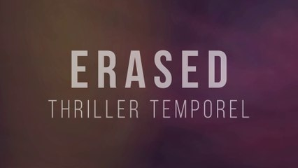 Erased : Thriller temporel