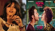 Ekta Kapoor REACTS on Kangana Ranaut's Mental Hai Kya title controversy | FilmiBeat
