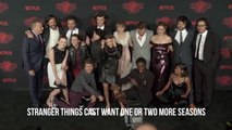 Stranger Things Cast Wants A Couple More Things
