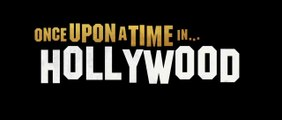 Once Upon A Time In... Hollywood - Bande-annonce VOST
