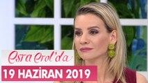 Esra Erol'da 19 Haziran 2019 - Tek Parça