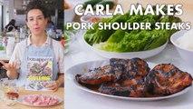 Carla Makes Pork Shoulder Steaks