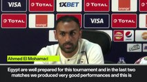 'Egypt are well prepared' El Mohamady