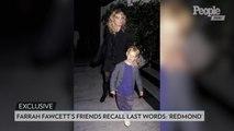 Farrah Fawcett's Friends Recall Her Final Days and Her Last Words: 'Redmond'