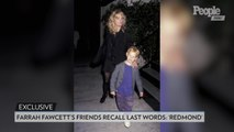 Farrah Fawcett's Friends Recall Her Final Days and Her Last Words: 'Redmond'