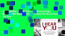 Full version  I Hear You: The Surprisingly Simple Skill Behind Extraordinary Relationships  Review