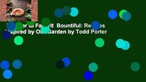 Popular to Favorit  Bountiful: Recipes Inspired by Our Garden by Todd Porter