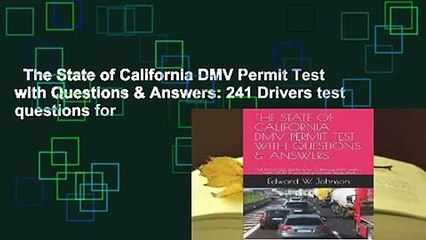 the state of california dmv permit test with questions answers 241 drivers test questions for