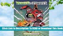 Full E-book Plants vs. Zombies Volume 4: Garden Warfare  For Full