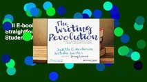 Full E-book The Writing Revolution: A Straightforward Program to Help Your Students Write Well and