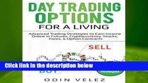 [GIFT IDEAS] Day Trading Options for a Living: Advanced Trading Strategies to Earn Income Online