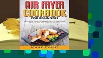 Full version  Air Fryer Cookbook for Beginners: Delicious, Quick & Easy Recipes to Save Time, Eat